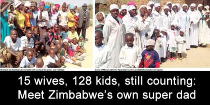 15 wives, 128 kids, still counting: Meet Zimbabwe's own super dad