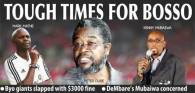 TOUGH TIMES FOR BOSSO . . . Byo giants slapped with $3000 fine