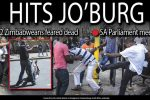 Xenophobia hits Jo'burg - 2 Zimbabweans feared dead - SA Parliament meets