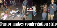 Pastor makes congregation strip